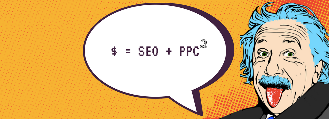 """ALBERT EINSTEIN SAYING MONEY=SEO+PPC"""